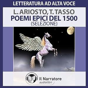 Poemi epici del 1500 - Ariosto e Tasso (selezione) Audiobook