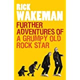 Further Adventures of a Grumpy Old Rock Starby Rick Wakeman