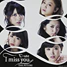 I miss you/THE FUTURE(���񐶎Y�����C)(DVD�t)
