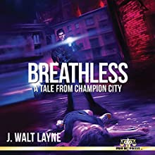 Breathless: A Tale from Champion City Audiobook by J. Walt Layne Narrated by Chris Martinez