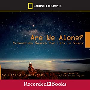 Are We Alone?: Scientists Search for Life in Space | [Gloria Skurzynski]