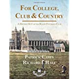For College, Club and Country - A History of Clifton Rugby Clubby Richard Hale
