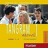 Tangram aktuell 1 - Lektion 1-4: Deutsch als Fremdsprache / Audio-CD zum Kursbuch