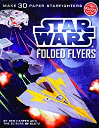 Star Wars Folded Flyers: Make 30 Paper Starfighters (Klutz)