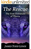 The Rescue:  The First Visitation of Thuria (Thurian Saga Book 1) (English Edition)