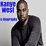 Kanye West: A Biography | Anthony Jones
