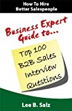 img - for Business Expert Guide to Top 100 B2B Sales Interview Questions book / textbook / text book
