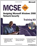 img - for MCSE Training Kit (Exam 70-220): Designing Microsoft  Windows  2000 Network Security: Designing Microsoft(r) Windows(r) 2000 Network Security (IT-Training Kits) book / textbook / text book