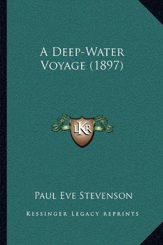 A Deep-Water Voyage (1897) a Deep-Water Voyage (1897)