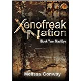 Xenofreak Nation, Book Two: Mad Eye ~ Melissa Conway