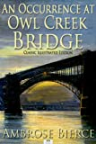 Image of An Occurrence at Owl Creek Bridge - Classic Illustrated Edition