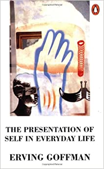 an analysis of the perception of self in the presentation of self in everyday life a book by erving