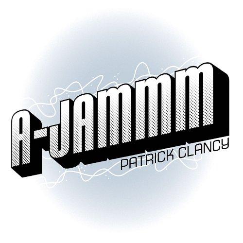 Patrick Clancy - A-Jammm