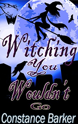Witching You Wouldn't Go by Constance Barker ebook deal