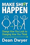 Make Shift Happen: Change How You Look by Changing How You Think