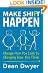 Make Shift Happen: Change How You Loo...