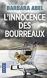 L\'innocence des bourreaux par Barbara Abel