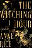img - for By Anne Rice: The Witching Hour book / textbook / text book