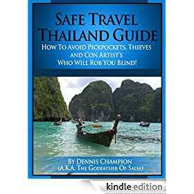 Safe Travel Thailand Guide (Safe Travel Guide Book 1)