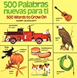 img - for 500 Palabras Nuevas Para Ti: 500 Words to Grow On (English/Spanish) (Pictureback(R)) (Spanish Edition) book / textbook / text book