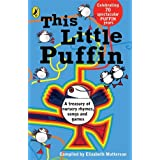 This Little Puffin : A Treasury of Nursery Rhymes,Songs and Gamesby Elizabeth Matterson