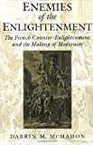 Enemies of the Enlightenment: The French Counter-Enlightenment and the Making of Modernity (0195158938) by McMahon, Darrin M.