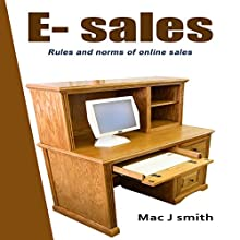 E-Sales: Rules and Norms of Online Sales (       UNABRIDGED) by Mac J Smith Narrated by Samuel Fleming