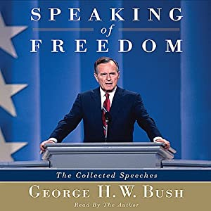 Speaking of Freedom: The Collected Speeches | [George H.W. Bush]