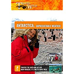 Travel Wild Antarctica Unpredictable Weather