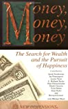 Money, Money, Money: The Search for Wealth and the Pursuit of Happiness