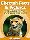 Cheetah Facts & Pictures (Fun Animal Photo Books for Children)