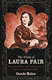 The Trials of Laura Fair: Sex, Murder, and Insanity in the Victorian West
