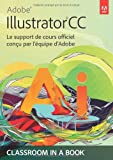 echange, troc Adobe Press - Adobe® Illustrator® CC: Le support de cours officiel conçu par l'équipe d'Adobe