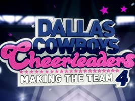 Dallas Cowboys Cheerleaders: Making the Team Season 4