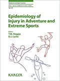 img - for Epidemiology of Injury in Adventure and Extreme Sports (Medicine and Sport Science, Vol. 58) book / textbook / text book
