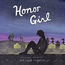 Honor Girl: A Graphic Memoir Audiobook by Maggie Thrash Narrated by  full cast