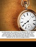 echange, troc LeClercq Louis 1828- - Les Origines de L'Op Ra Et Le Ballet de La Reine (1581) Tude Sur Les Danses, La Musique, Les Orchestres Et La Mise En SC Ne Au