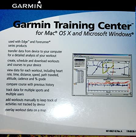 Garmin Training Center for Mac OS X and Microsoft Windows Use with EDGE and FORERUNNER Series Garmin