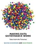 Making Data Governance Work: Tales fr...