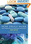 How Drugs Work: Basic Pharmacology fo...