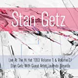 Live At The Hi Hat 1953, Vol. 1 & Vol. 2 / Stan Getz With Guest Artist Laurindo Almeida
