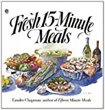 img - for By Emalee Chapman Fresh 15-minute Meals (1st First Edition) [Paperback] book / textbook / text book