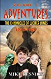Adventures: The Chronicles of Lucifer Jones Volume I