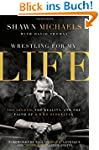 Wrestling for My Life: The Legend, th...
