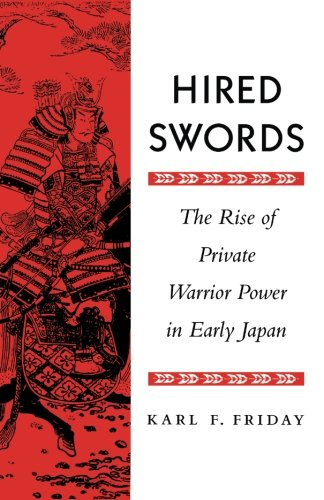 an analysis of samurai warfare and the state in early medieval japan by karl friday