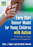 img - for Early Start Denver Model for Young Children with Autism: Promoting Language, Learning, and Engagement book / textbook / text book