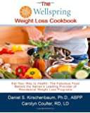 The Wellspring Weight Loss Cookbook: Eat Your Way to Health- The Fabulous Food