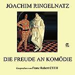Die Freude an Komödie   Joachim Ringelnatz