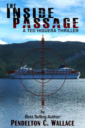 Book: The Inside Passage (Ted Higuera Series Book 1) by Pendelton C. Wallace