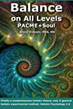 img - for Balance on All Levels, PACME+Soul: Finally, a general holistic experimental method; The Three Sciences we use everyday; Holistic Psychology 2.0 book / textbook / text book